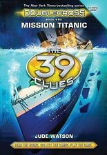 The 39 Clues: Doublecross Book 1: Mission Titanic - Library Edition-ExLibrary