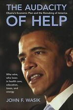 The Audacity of Help : Obama's Stimulus Plan and the Remaking of America by...