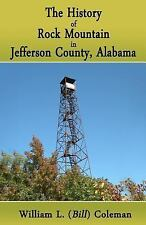 The History of Rock Mountain in Jefferson County, Alabama by William Coleman...