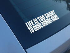 LIFE IS TOO SHORT TO DRIVE BORING CARS CAR STICKER FUNNY DECAL VW VAG DUB DRIFT
