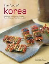 The Food of Korea: 63 Simple and Delicious Recipes from the land of the Morning