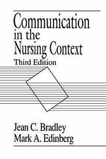 Communication In The Nursing Context, 3E (3rd Edition)