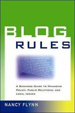 Blog Rules: A Business Guide to Managing Policy, Public Relations, And Legal Iss