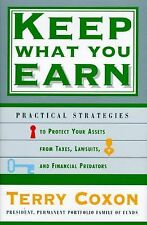 Keep What You Earn: Practical Strategies to Protect Your Assets from Taxes, Laws