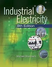 Industrial Electricity by Michael E. Brumbach (2010, Hardback)