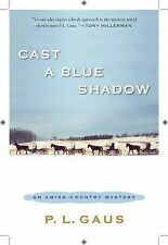 Cast A Blue Shadow by P. L. Gaus, Amish Country Mystery (2010) -Used, Paper