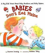 Babies Don't Eat Pizza: A Big Kids' Book About Baby Brothers and Baby -ExLibrary