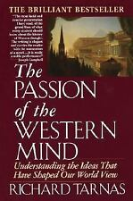 The Passion of the Western Mind: Understanding the Ideas that Have Shaped Our Wo