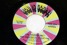 Greater St. Paulettes: He Touched Me / Working in the Vinyards  [NEW & Unplayed]