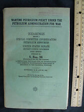 """OLD 1940s WWII """"WARTIME PETROLEUM POLICY"""" GAS & OIL U.S. SENATE HEARINGS BOOK"""
