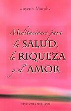 Meditaciones Para la Salud, la Riqueza y el Amor by JOSEPH MURPHY and Joseph...