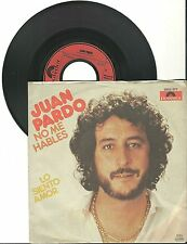 "Juan Pardo, No me hables, G/VG  7"" Single 999-700"