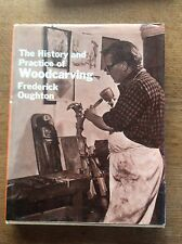 The history & Practice of Woodcarving by Frederick Oughton Wood Carving