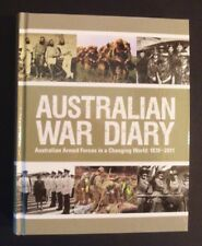 Australian War Diary - Australian Armed Forces In A Changing World 1870-2011