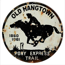 Distressed Old Hangtown Pony Express Money Metal  Sign 14 Round