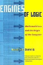 Engines of Logic: Mathematicians and the Origin of the Computer-ExLibrary