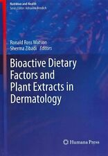 Bioactive Dietary Factors and Plant Extracts in Dermatology by Humana Press...