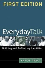 Everyday Talk: Building and Reflecting Identities, Tracy Phd, Karen, Good Book