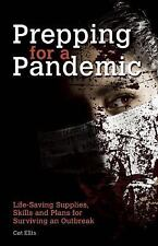 Preppers: Prepping for a Pandemic : Life-Saving Supplies, Skills and Plans...
