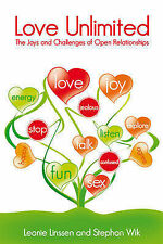 Love Unlimited: The Joys and Challenges of Open Relationships by Stephan Wik,...