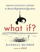 What If? : Serious Scientific Answers to Absurd Hypothetical Questions by Randa…