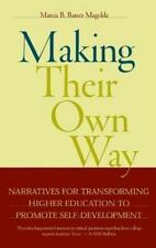 Making Their Own Way: Narratives for Transforming Higher Education to -ExLibrary