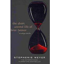 The Short Second Life of Bree Tanner: An Eclipse Novella (Twilight Saga), Stephe