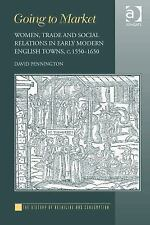 The History of Retailing and Consumption: Going to Market : Women Trade and...