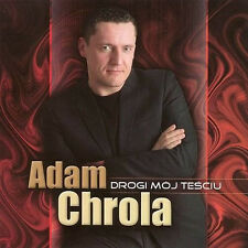 Adam Chrola - Moj drogi tesciu (CD) Disco Polo NEW