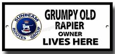 GRUMPY OLD SUNBEAM RAPIER OWNER LIVES HERE METAL SIGN.VINTAGE SUNBEAM CARS.
