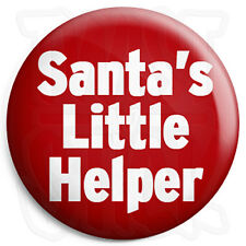 Santa's Little Helper - 25mm Button Badge - Xmas Father Christmas Grotto Staff