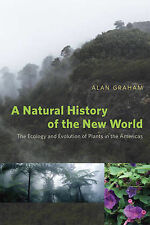 A Natural History of the New World: The Ecology and Evolution of Plants in the A