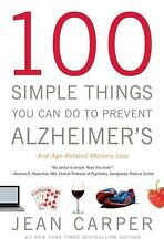 100 Simple Things You Can Do to Prevent Alzheimer's and Age-Related Memory...