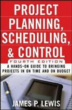 Project Planning, Scheduling & Control, 4E: A Hands-On Guide to Bringing Pro