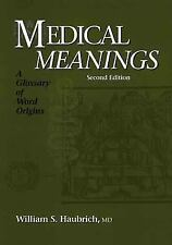 Medical Meanings: A Glossary of Word Origins, Second Edition (Medical -ExLibrary