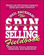 The S. P. I. N. Selling Fieldbook : Practical Tools, Methods, Exercises and Reso