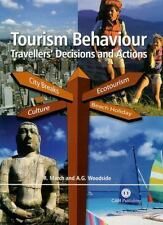 Tourism Behaviour : Travellers' Decisions and Actions by Roger St George...