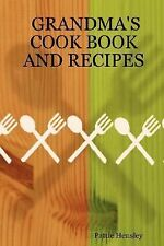 Grandma's cook book and Recipes by Pattie Hensley (2007, Paperback)