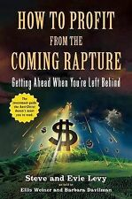 How to Profit from the Coming Rapture: Getting Ahead When You're Left Behind, St