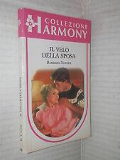 IL VELO DELLA SPOSA Barbara Turner Harlequin Mondadori 1990 Harmony 688 romanzo