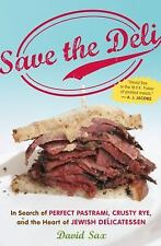 Save the Deli: In Search of Perfect Pastrami, Crusty Rye, and the Heart of Jewis