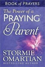 The Power of a Praying� Parent Book of Prayers by Stormie Omartian (2014,...
