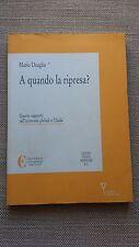 A QUANDO LA RIPRESA? - RAPPORTO ECONOMIA GLOBALE E ITALIA - M. DEAGLIO - GUERINI