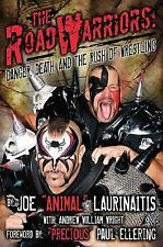The Road Warriors: Danger, Death, and the Rush of Wrestling, Wright, Andrew Will