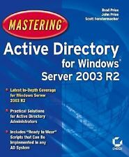 Mastering Active Directory for Windows Server 2003 R2 by Brad Price, John...