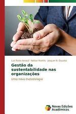 Gestao Da Sustentabilidade NAS Organizacoes by B Gouveia Joaquim, Martins...