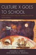 Culture X Goes to School : Public Education and the American Culture by...