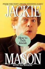 How to Talk Jewish by Ira Berkow and Jackie Mason (1991, Paperback, Revised)