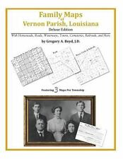 Family Maps of Vernon Parish, Louisiana, Deluxe Edition : With Homesteads,...