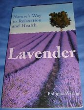 Lavender: Nature's Way to Relaxation and Health Philippa Waring Aromatherapy